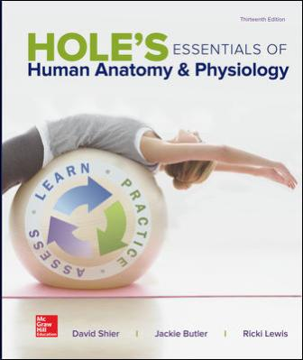 Test Bank for Hole's Essentials of Human Anatomy & Physiology, 13th Edition Shier
