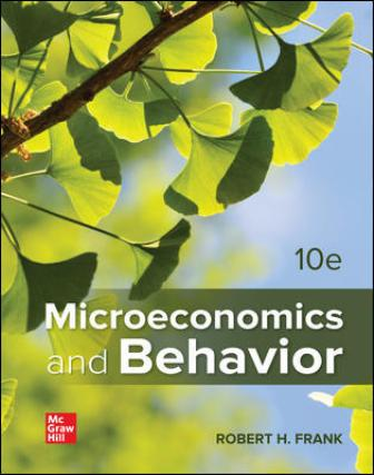 Test Bank for Microeconomics and Behavior 10th Edition Frank