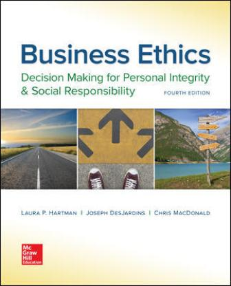 Test Bank for Business Ethics: Decision Making for Personal Integrity & Social Responsibility, 4th Edition Hartman