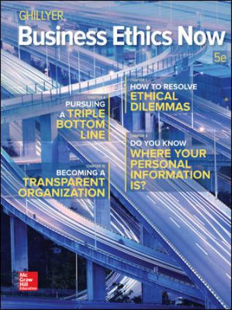 Test Bank for Business Ethics Now 5th Edition Ghillyer