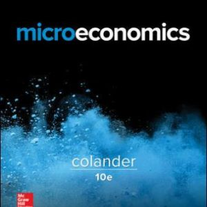 Solution Manual for Microeconomics, 10th Edition Colander