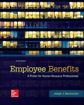 Test Bank for Employee Benefits, 6th Edition Martocchio