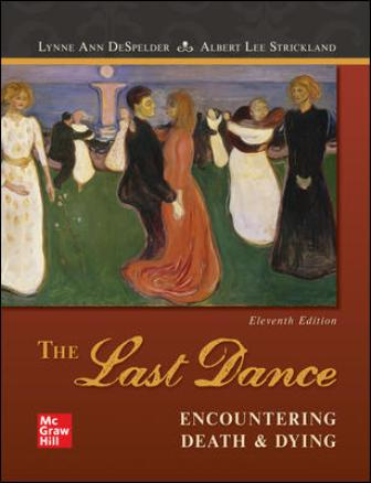 Test Bank for The Last Dance: Encountering Death and Dying, 11th Edition By DeSpelder