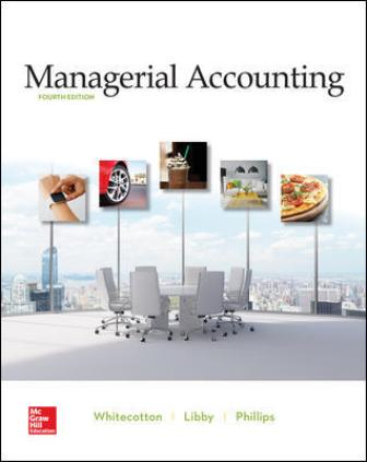 Solution Manual for Managerial Accounting, 4th Edition Whitecotton