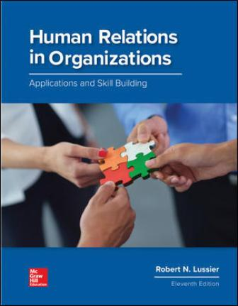 Test Bank for Human Relations in Organizations: Applications and Skill Building, 11th Edition Lussier