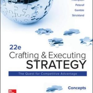 Test Bank for Crafting and Executing Strategy: Concepts 22nd Edition Thompson Jr