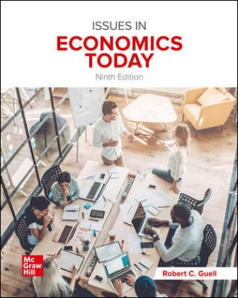 Solution Manual for Issues in Economics Today 9th Edition Guell
