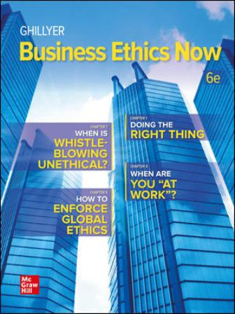 Solution Manual for Business Ethics Now 6th Edition Ghillyer