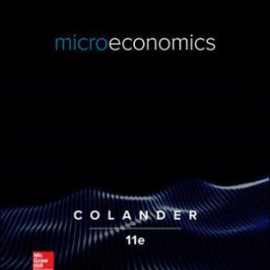 Test Bank for Microeconomics, 11th Edition Colander
