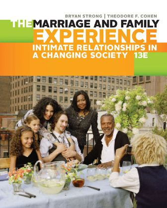 Solution Manual for The Marriage and Family Experience: Intimate Relationships in a Changing Society 13th Edition Strong