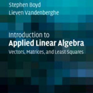 Solution Manual for Introduction to Applied Linear Algebra Vectors, Matrices, and Least Squares 1st Edition Boyd