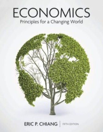 Test Bank for Economics: Principles for a Changing World 5th Edition Chiang