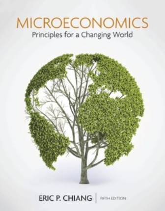 Test Bank for Microeconomics: Principles for a Changing World 5th Edition Chiang