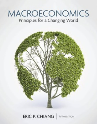 Solution Manual for Macroeconomics: Principles for a Changing World 5th Edition Chiang