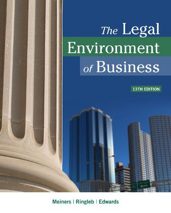 Solution Manual for The Legal Environment of Business 13th Edition Meiners