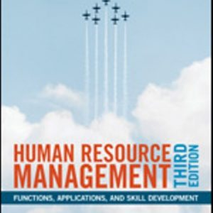 Test Bank for Human Resource Management Functions, Applications, and Skill Development 3rd Edition Hendon