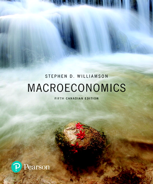 Solution Manual for Macroeconomics, 5th Canadian Edition Williamson