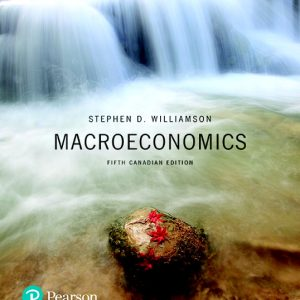Test Bank for Macroeconomics, 5th Canadian Edition Williamson