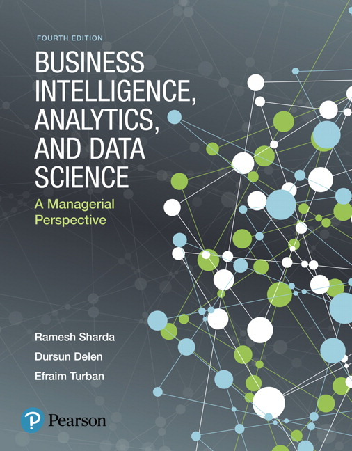 Solution Manual for Business Intelligence, Analytics, and Data Science: A Managerial Perspective, 4th Edition Sharda