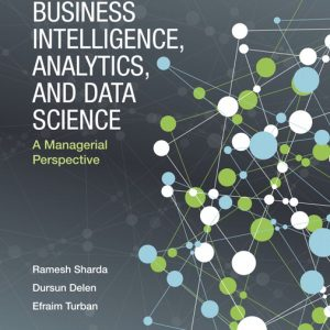 Test Bank for Business Intelligence, Analytics, and Data Science: A Managerial Perspective, 4th Edition Sharda