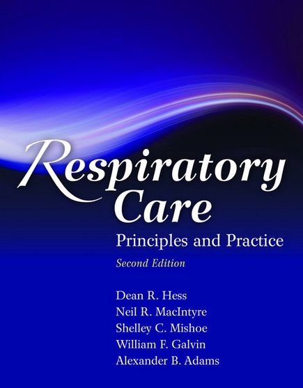 Test Bank for Respiratory Care: Principles and Practice 2nd Edition Hess