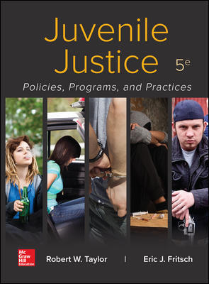Solution Manual for Juvenile Justice: Policies, Programs, and Practices, 5th Edition Taylor