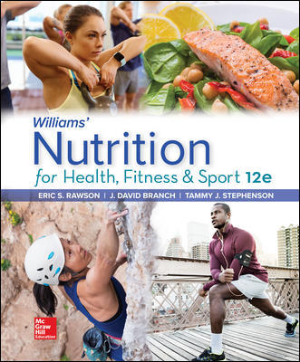 Test Bank for Williams' Nutrition for Health, Fitness and Sport, 12th Edition Rawson