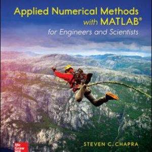 Solution Manual for Applied Numerical Methods with MATLAB for Engineers and Scientists, 4th Edition Chapra