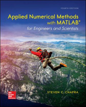 Test Bank for Applied Numerical Methods with MATLAB for Engineers and Scientists, 4th Edition Chapra