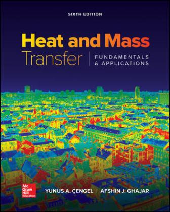 Solution Manual for Heat and Mass Transfer: Fundamentals and Applications, 6th Edition Cengel