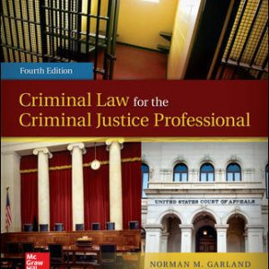 Test Bank for Criminal Law for the Criminal Justice Professional, 4th Edition Garland