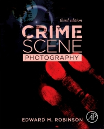 Test Bank for Crime Scene Photography, 3rd Edition Robinson