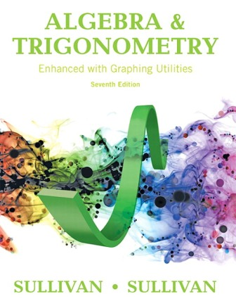 Test Bank for Algebra and Trigonometry Enhanced with Graphing Utilities, 7th Edition Sullivan