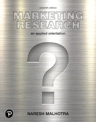 Solution Manual for Marketing Research: An Applied Orientation 7th Edition Malhotra
