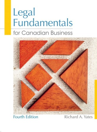 Test Bank for Legal Fundamentals for Canadian Business 4th Edition Yates