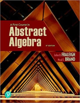 Solution Manual for A First Course in Abstract Algebra 8th Edition Fraleigh