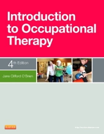 Test Bank for Introduction to Occupational Therapy, 4th Edition O'Brien