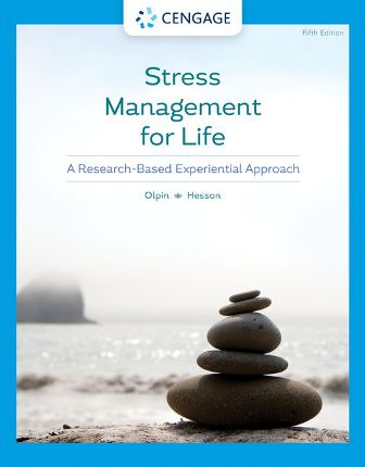Test Bank for Stress Management for Life: A Research-Based Experiential Approach 5th Edition Olpin