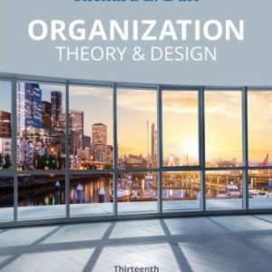 Test Bank for Organization Theory and Design 13th Edition Daft