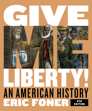 Solution Manual for Give Me Liberty! An American History Full, 6th Edition Foner