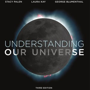 Solution Manual for Understanding Our Universe 3rd Edition, by Palen