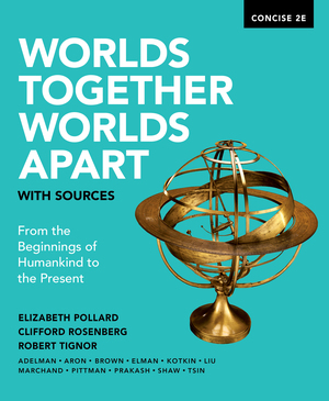 Test Bank for Worlds Together Worlds Apart with Sources Concise 2nd Edition by Pollard