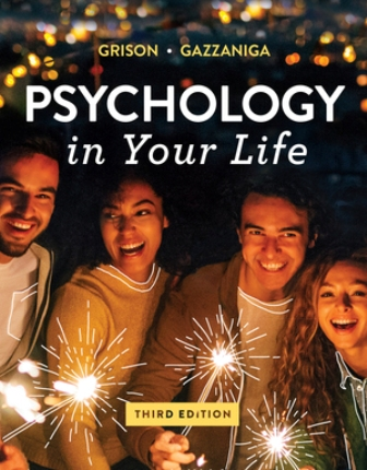 Test Bank for Psychology in Your Life 3rd Edition Grison