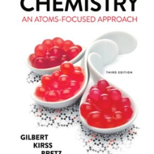 Test Bank for Chemistry An Atoms-Focused Approach 3rd Edition Gilbert