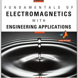 Solution Manual for Fundamentals of Electromagnetics with Engineering Applications, 1st Edition Wentworth