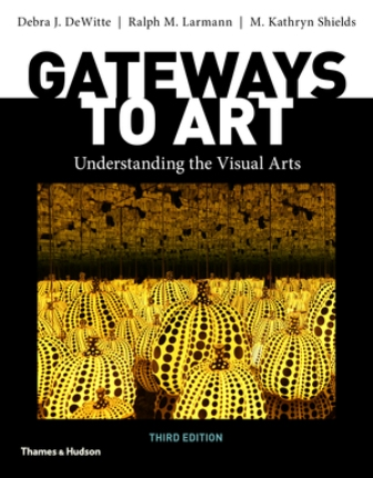 Test Bank for Gateways to Art 3rd Edition DeWitte