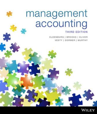 Test Bank for Management Accounting, 3rd Edition Eldenburg