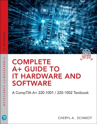 Test Bank for Complete A+ Guide to IT Hardware and Software: AA CompTIA A+ Core 1 (220-1001) & CompTIA A+ Core 2 (220-1002) Textbook, 8th Edition Schmid