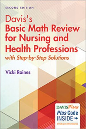 Test Bank for Davis's Basic Math Review for Nursing and Health Professions: with Step-by-Step Solutions 2nd Edition Raines