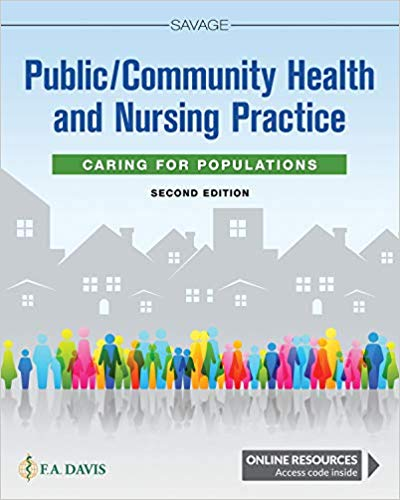 Test Bank for Public / Community Health and Nursing Practice: Caring for Populations, 2nd Edition Savage